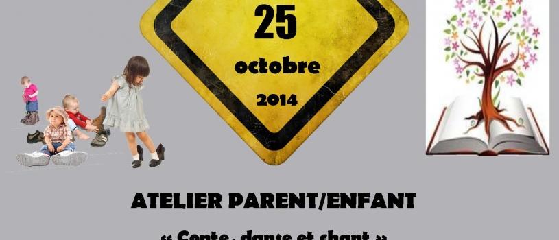 ATELIER PARENT ENFANT – SAMEDI 25 OCTOBRE 2014 – 10H ET 11H