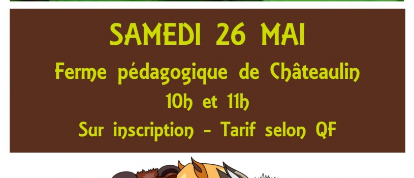ATELIER PARENT ENFANT : SAMEDI 26 MAI à 10H ou 11H – FERME DU VIEUX BOURG – pour les 18 mois /6 ans