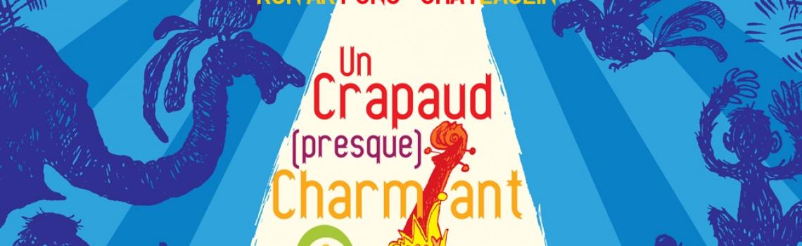 SPECTACLE JEUNE PUBLIC : «UN CRAPAUD PRESQUE CHARMANT» DIMANCHE 7 AVRIL à 16H AU RUN AR PUNS
