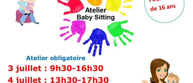 Atelier baby-sitting 3 et 4 juillet