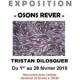EXPOSITION de TRISTAN DILOSQUER «OSONS REVER» du 1er au 28 février : Rencontre de l 'artiste le 22 février à 18h30 à Polysonnance
