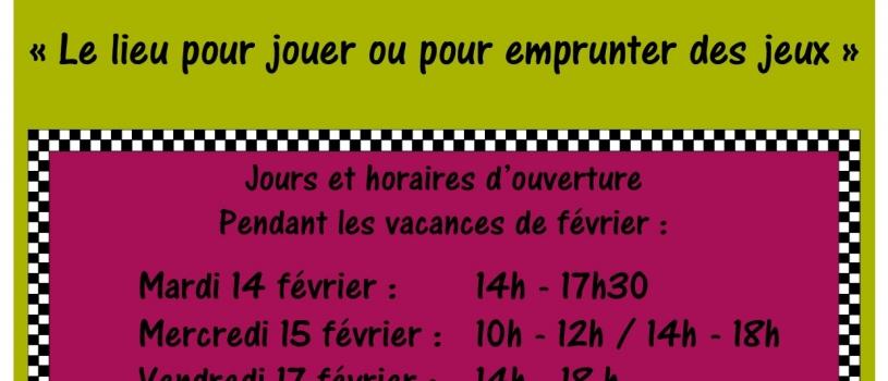 LUDOTHEQUE : HORAIRES D OUVERTURE AUX VACANCES DE FEVRIER