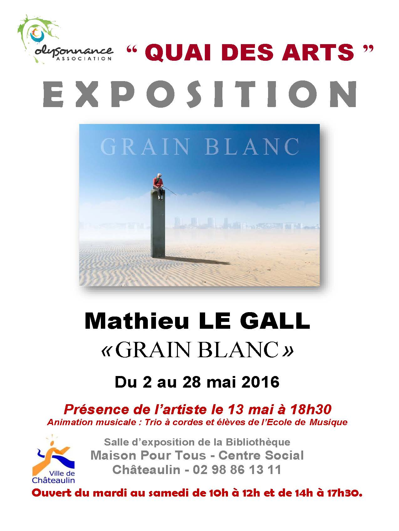 QUAI DES ARTS : Exposition de Mathieu LE GALL «GRAIN BLANC» du 2 au 28 mai 2016